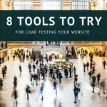 8 Tools To Load Test Your Website