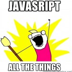 Should We Use JavaScript For Everything Now?